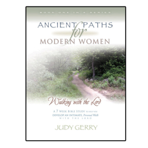 Ancient Paths for Modern Women- Walking with the Lord