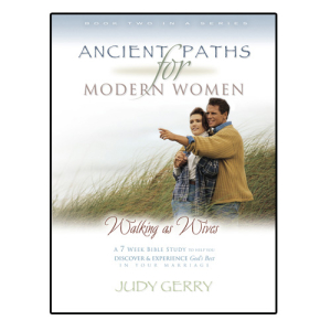 Ancient Paths For Modern Women- Walking as Wives