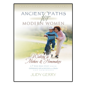 Walking as Mothers and Homemakers- Ancient Paths for Modern Women Series