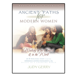 Walking in the Church and World- Ancient Paths for Modern Women Series