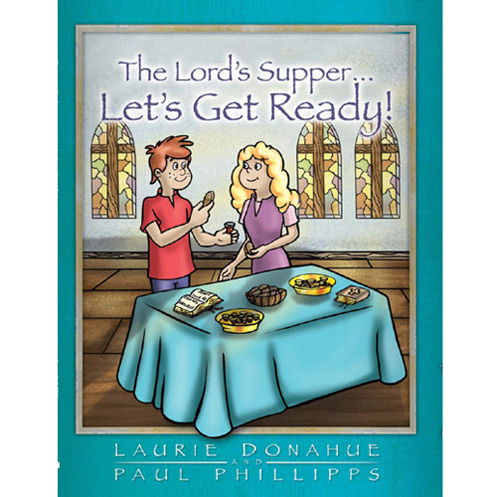 The Lord's Supper- Let's Get Ready